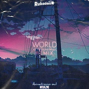 World (Rukadesu Remix)