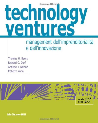 Technology ventures. Management dell'imprenditorialità e dell'innovazione