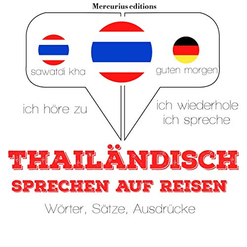 Thailändisch sprechen auf Reisen     Ich höre zu. Ich wiederhole. Ich spreche.              By:                                                                                                                                 J. M. Gardner                               Narrated by:                                                                                                                                 Élodie,                                                                                        Rungsima                      Length: 1 hr and 27 mins     Not rated yet     Overall 0.0