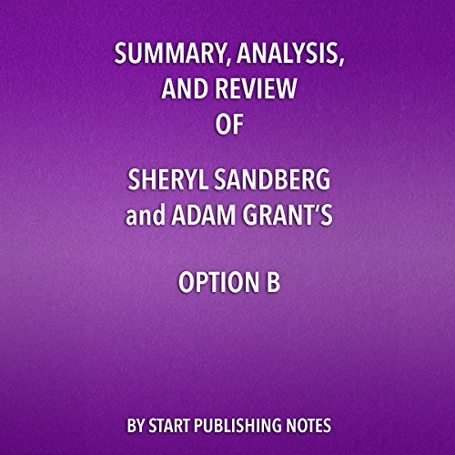 Summary, Analysis, and Review of Sheryl Sandberg and Adam Grant's Option B  By  cover art
