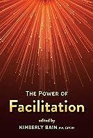 The Power of Facilitation