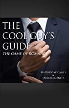 The Cool Guy's Guide: The Game of Romance