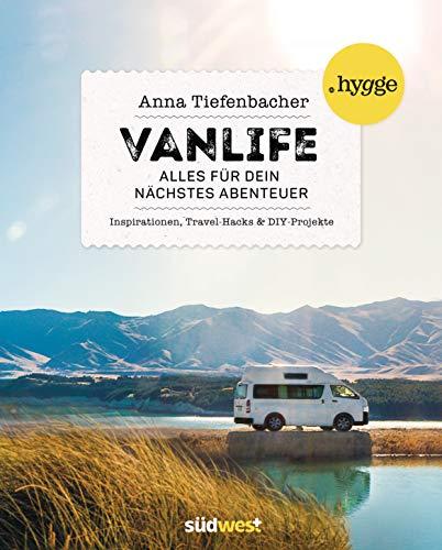 Vanlife: Alles für dein nächstes Abenteuer. Inspirationen, Travel-Hacks und DIY-Projekte