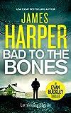 Bad To The Bones: An Evan Buckley Crime Thriller (Evan Buckley Thrillers Book 1) (English Edition)