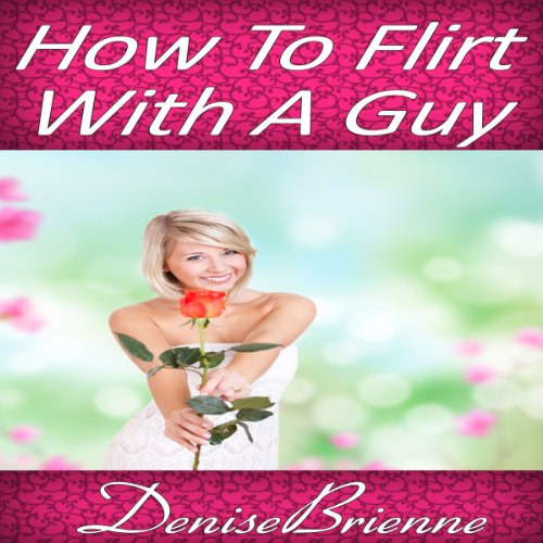 How to Flirt with a Guy audiobook cover art