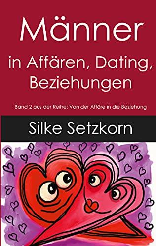 Männer in Affären, Dating, Beziehungen (Von der Affäre in die Beziehung)
