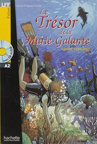 HACHETTE LFF LE TRESOR DE LA MARIE GALANTE: Le Trésor de la Marie Galante + CD audio (A2) (Lire en français facile Fiction A2, 0)