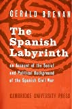 The Spanish Labyrinth: An Account of the Social and Political Background of the Spanish Civil War