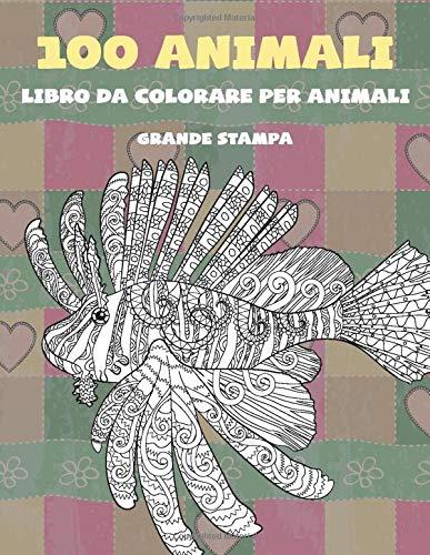 Libro da colorare per animali - Grande stampa - 100 Animali