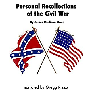 Personal Recollections of the Civil War By One Who Took Part in it as a Private Soldier in the 21st Volunteer Regiment of Infantry from Massachusetts                   By:                                                                                                                                 James Madison Stone                               Narrated by:                                                                                                                                 Gregg Rizzo                      Length: 3 hrs and 50 mins     Not rated yet     Overall 0.0