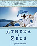 Athena to Zeus: A–Z of Mediterranean Cooking