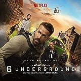 6 Underground (Music From the Netflix Film)