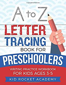Paperback A -Z Letter Tracing Book for Preschoolers: Writing Practice Workbook for Kids, Ages 3-5 Book