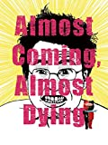 Almost Coming, Almost Dying (English Subtitled)