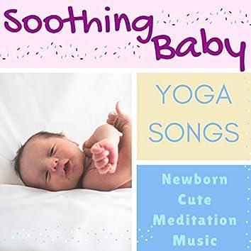 Soothing Baby Yoga Songs - Newborn Cute Meditation Music