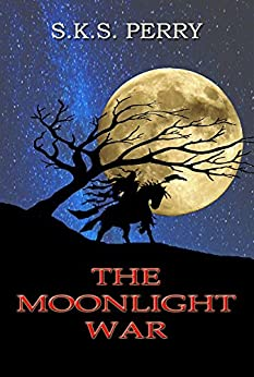 The Moonlight War by [S.K.S. Perry]
