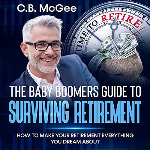 The Baby Boomer's Guide to Surviving Retirement: How to Make Your Retirement Everything You Dream About Titelbild
