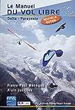 Le Manuel du Vol Libre delta parapente (nouvelle édition 2020)