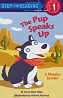 The Pup Speaks Up (Step into Reading, Step 1) by Anna Jane Hays(2003-05-27)