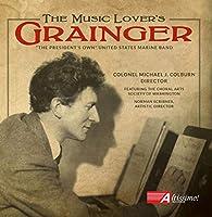 Grainger: the Music Lover's Gr