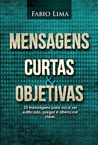 Mensagens Curtas e Objetivas (Portuguese Edition)