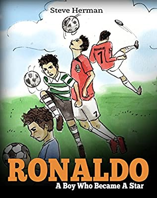 Ronaldo: A Boy Who Became A Star. Inspiring children book about one of the best soccer players in history.