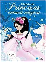 Histórias de Princesas e Animais Mágicos (Portuguese Edition)