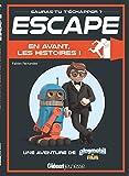 Escape ! Playmobil en avant les histoires: Une aventure Playmobil
