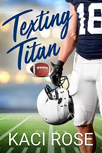Texting Titan: A Second Chance, College Football Romance by [Kaci Rose]