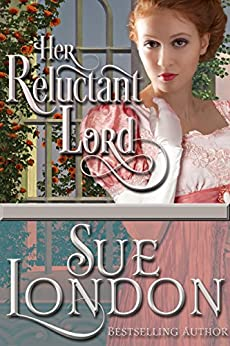 Her Reluctant Lord (Chasing Love Book 1) by [Sue London]