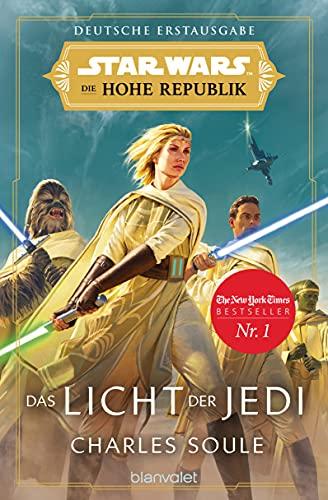 Star Wars™ Die Hohe Republik - Das Licht der Jedi (Die Zeit der Hohen Republik, Band 1)