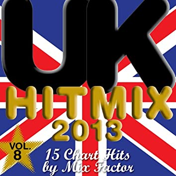 U.K. Hit Mix - 2013 - Vol. 8