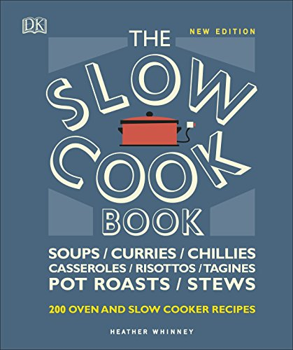 The Slow Cook Book: Over 200 Oven and Slow Cooker Recipes (English Edition)