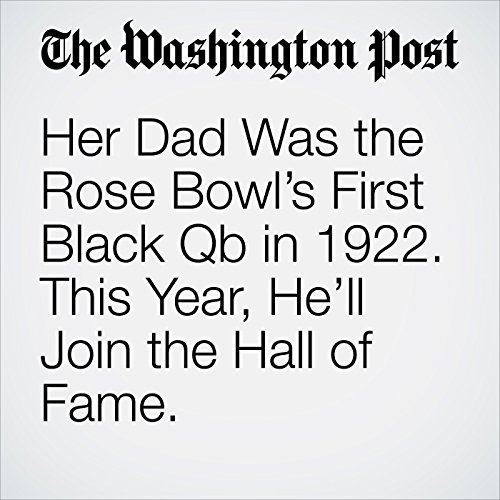 Her Dad Was the Rose Bowl's First Black Qb in 1922. This Year, He'll Join the Hall of Fame. copertina