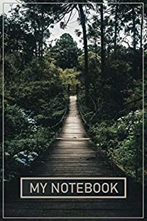 My Notebook: Beautiful Nature Notebook - Black Bridge in Dark Green Forest   6 x 9 - 120 Pages   (Nature Diary, Notebook, ...