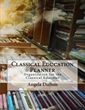 Classical Education Planner: Organization for the Classical Educator