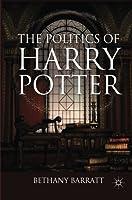 The Politics of Harry Potter by Bethany Barratt(2012-11-09)