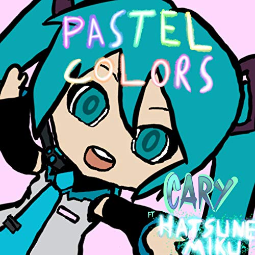 Pastel Colors (feat. Miku Hatsune)