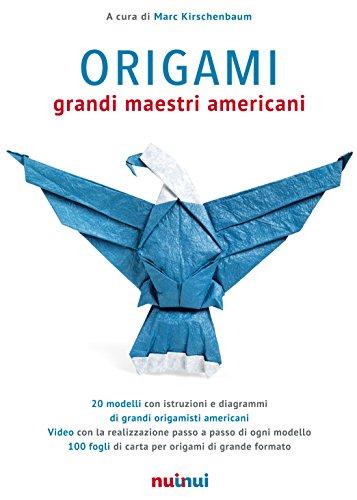 Origami. Grandi maestri americani. Ediz. illustrata. Con gadget