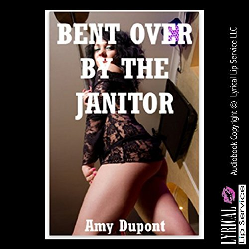 Bent over by the Janitor cover art