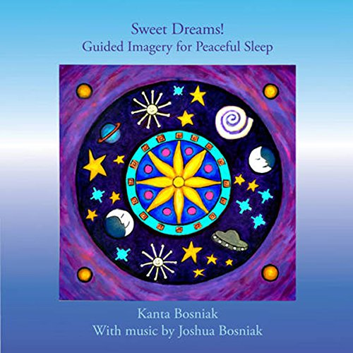 Sweet Dreams! Guided Imagery for Peaceful Sleep audiobook cover art