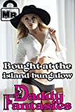 Bought at the Island Bungalow (Daddy Fantasies Book 4)
