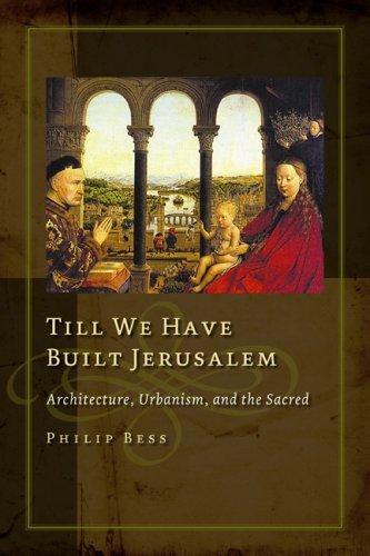 Till We Have Built Jerusalem: Architecture, Urbanism, and the Sacred (Religion and Contemporary Culture)