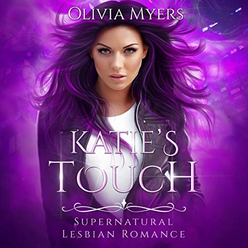 Katie's Touch Audiobook By Olivia Myers cover art