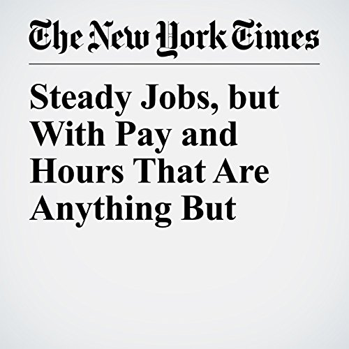 Steady Jobs, but With Pay and Hours That Are Anything But copertina