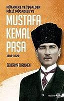 Mütareke ve Isgalden Milli Mücadele'ye Mustafa Kemal Pasa 1918-1920