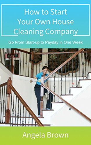 How To Start Your Own House Cleaning Company by Brown, Angela ebook deal