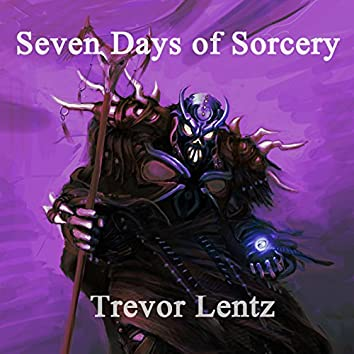 Seven Days of Sorcery