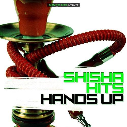 Shisha Hits Hands Up
