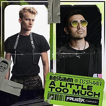 A Little Too Much (Faustix Remix)